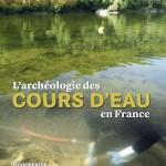 L'archéologie des cours d'eau en France