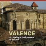 Valence. Archéologie, architecture et histoire
